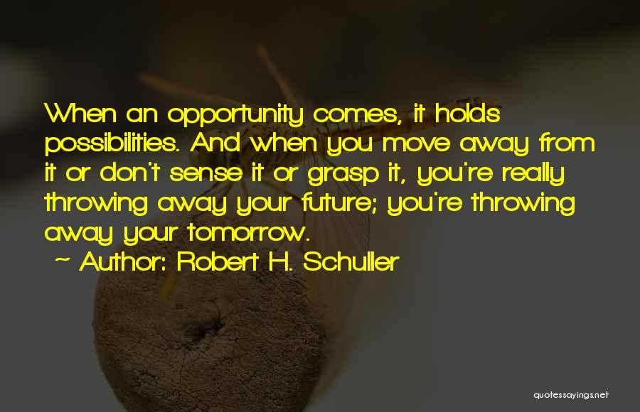 Opportunity Comes Quotes By Robert H. Schuller
