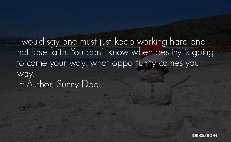 Opportunity Comes Quotes By Sunny Deol