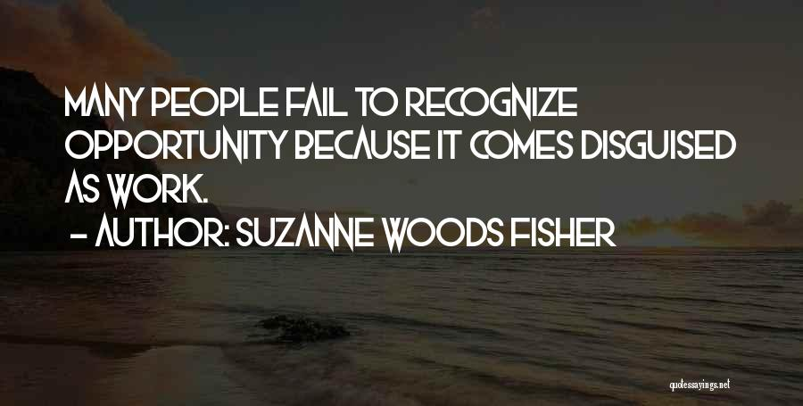 Opportunity Comes Quotes By Suzanne Woods Fisher