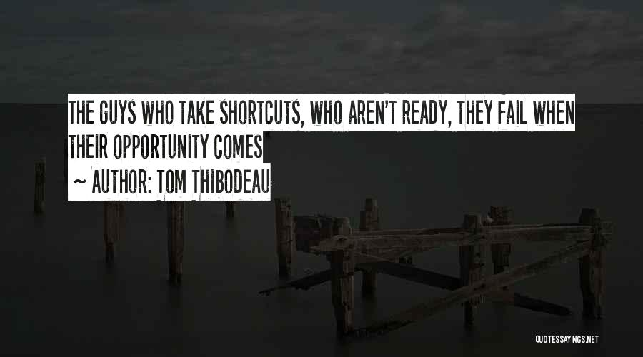 Opportunity Comes Quotes By Tom Thibodeau