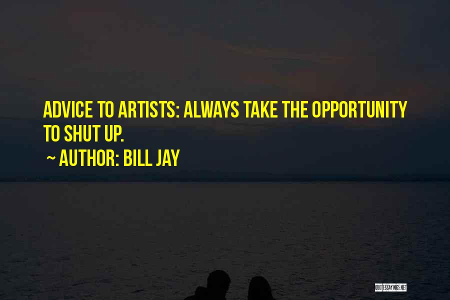 Opportunity Quotes By Bill Jay