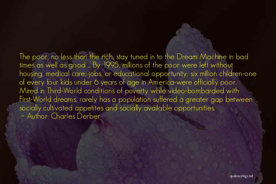 Opportunity Quotes By Charles Derber