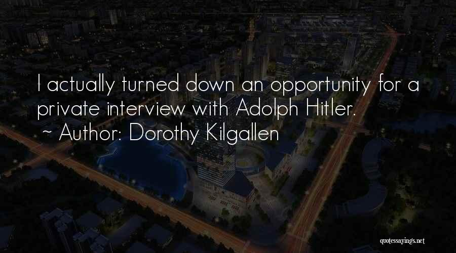 Opportunity Quotes By Dorothy Kilgallen