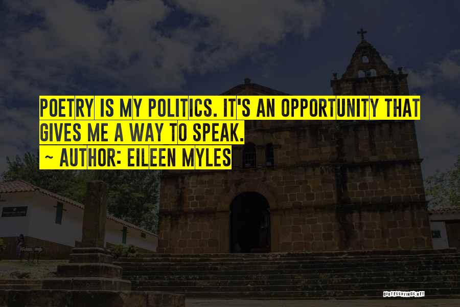 Opportunity Quotes By Eileen Myles