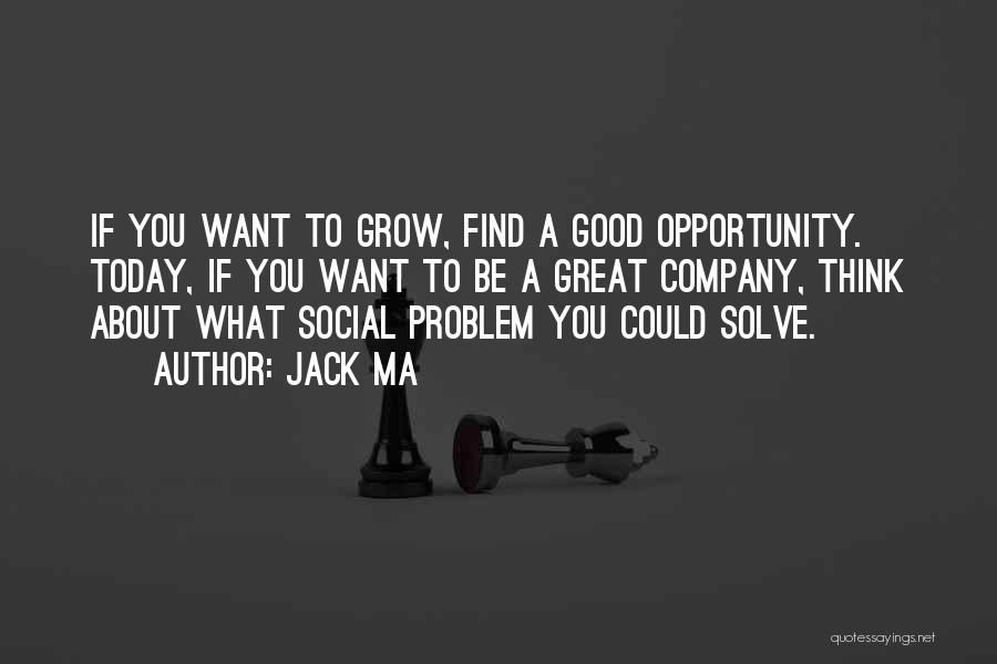 Opportunity Quotes By Jack Ma