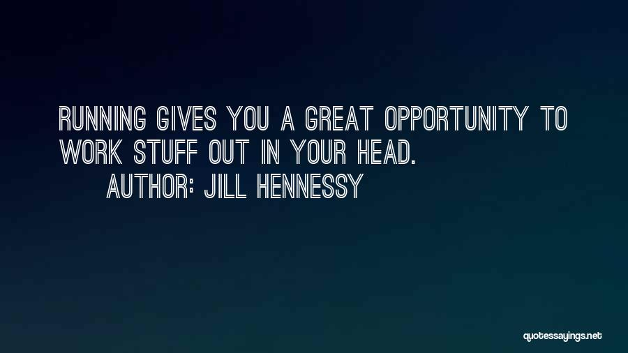 Opportunity Quotes By Jill Hennessy