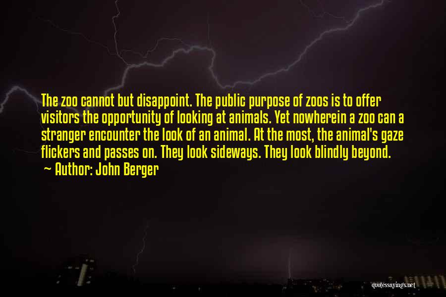 Opportunity Quotes By John Berger