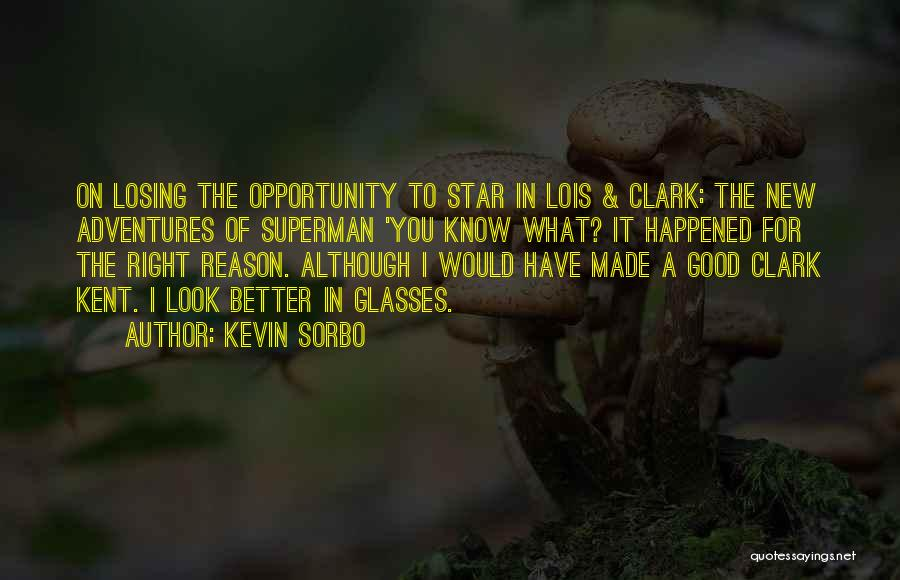 Opportunity Quotes By Kevin Sorbo