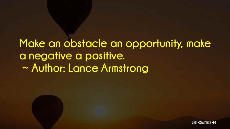 Opportunity Quotes By Lance Armstrong