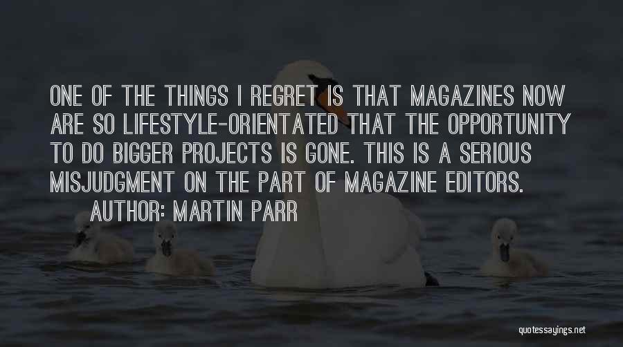 Opportunity Quotes By Martin Parr