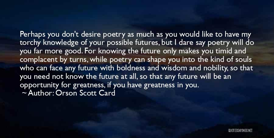 Opportunity Quotes By Orson Scott Card