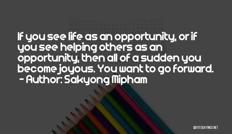 Opportunity Quotes By Sakyong Mipham