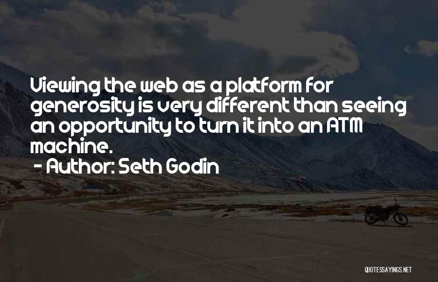 Opportunity Quotes By Seth Godin