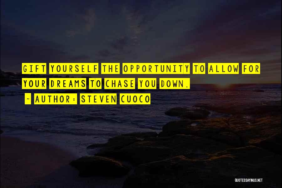 Opportunity Quotes By Steven Cuoco