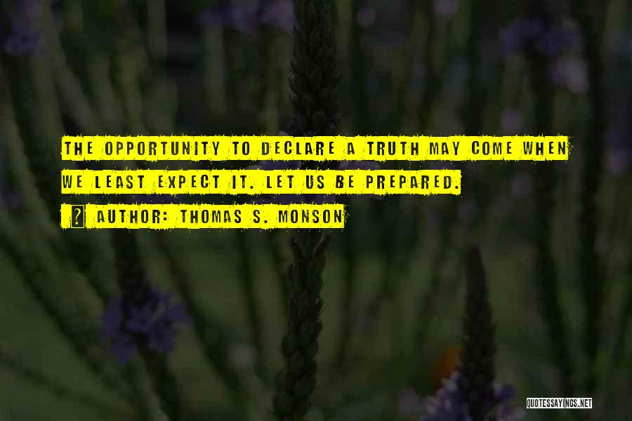 Opportunity Quotes By Thomas S. Monson