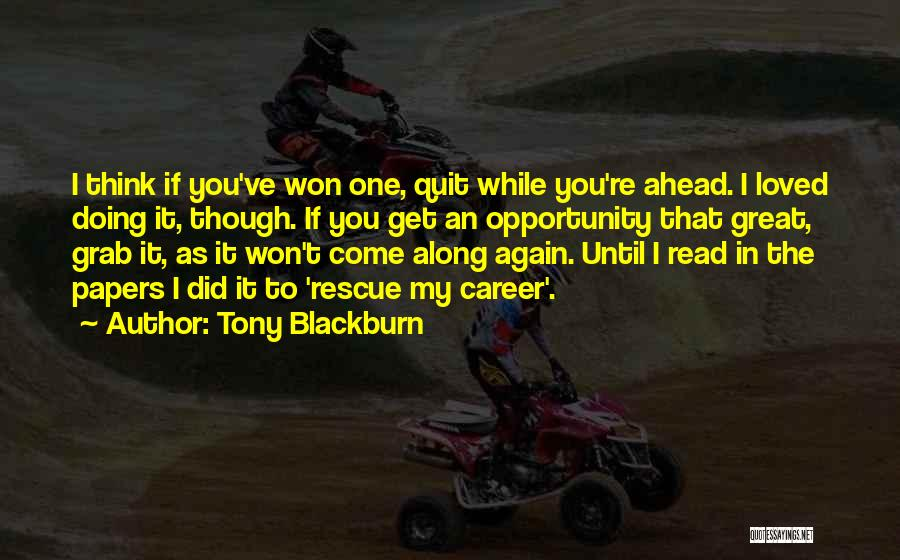 Opportunity Quotes By Tony Blackburn