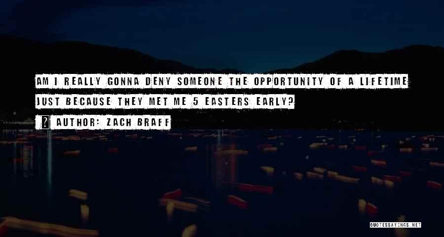 Opportunity Quotes By Zach Braff
