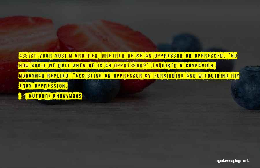 Oppressed Oppressor Quotes By Anonymous