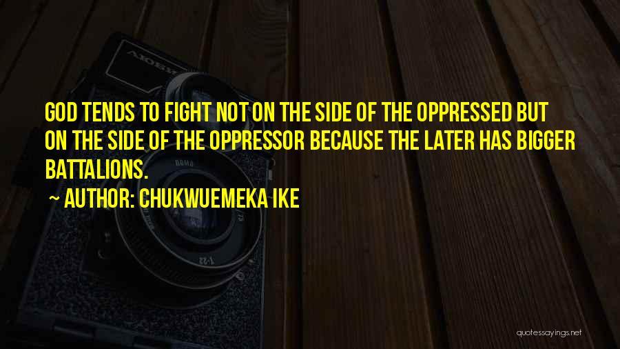 Oppressed Oppressor Quotes By Chukwuemeka Ike
