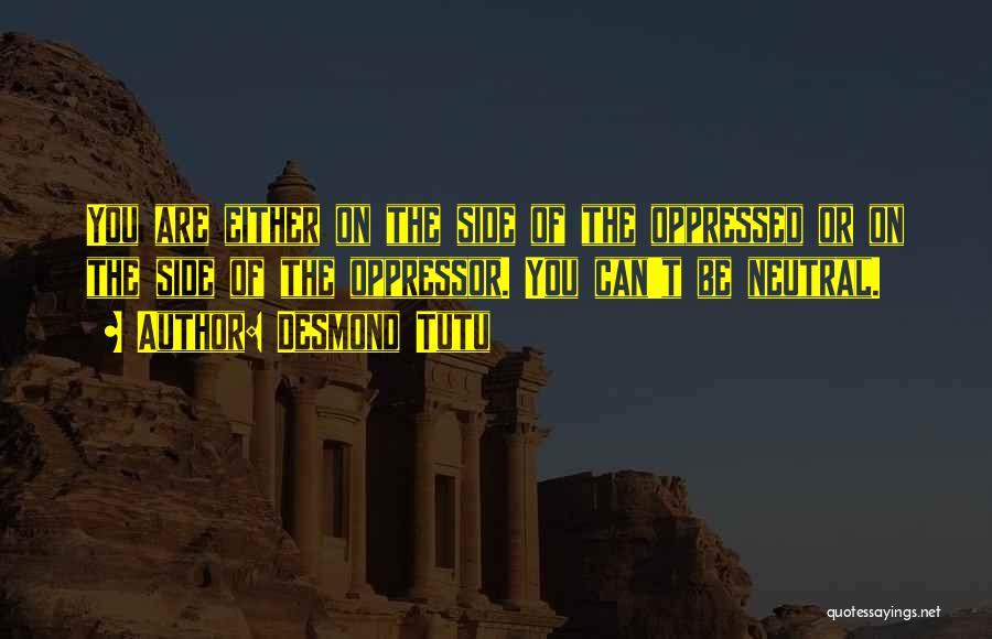Oppressed Oppressor Quotes By Desmond Tutu