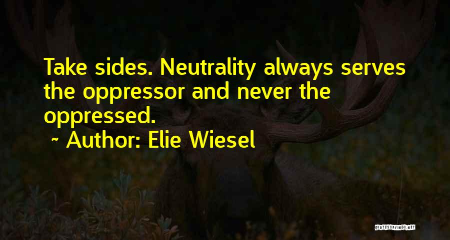 Oppressed Oppressor Quotes By Elie Wiesel