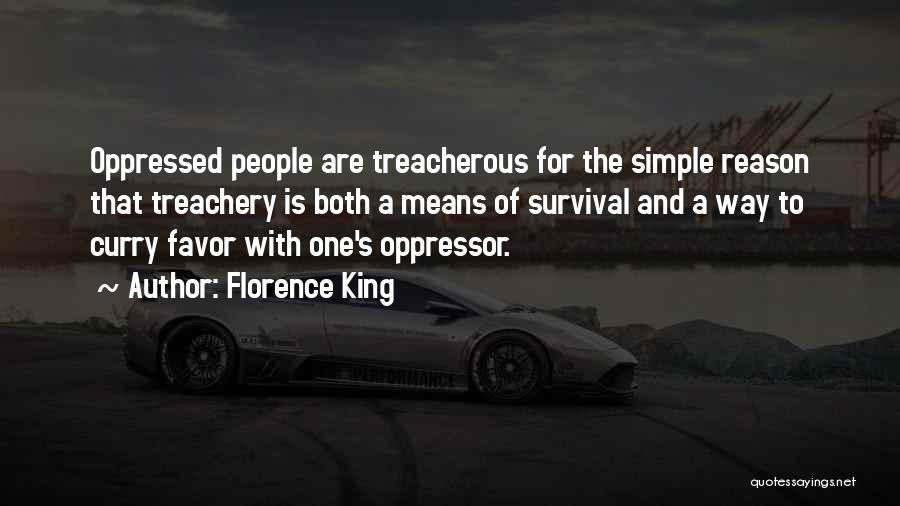Oppressed Oppressor Quotes By Florence King