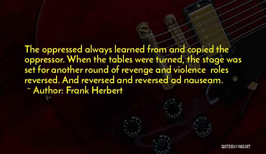 Oppressed Oppressor Quotes By Frank Herbert