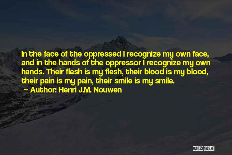 Oppressed Oppressor Quotes By Henri J.M. Nouwen