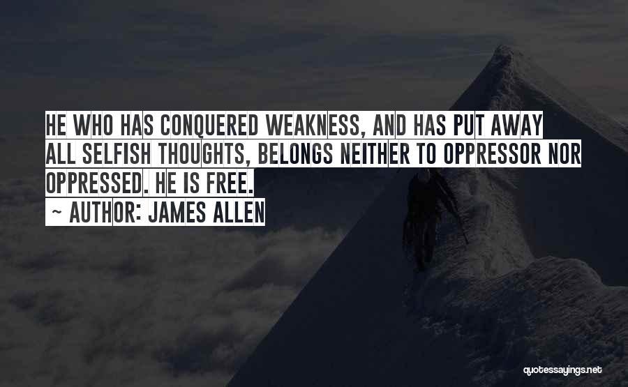 Oppressed Oppressor Quotes By James Allen