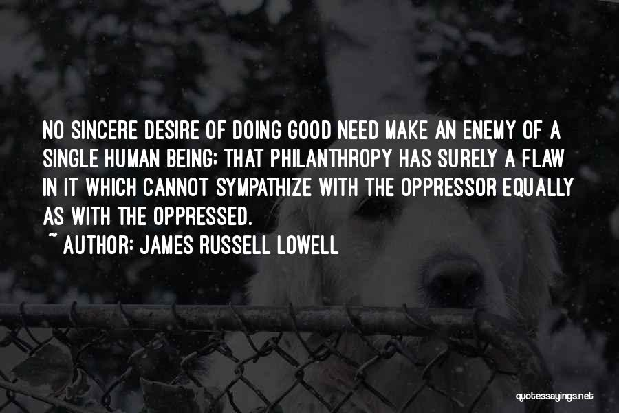 Oppressed Oppressor Quotes By James Russell Lowell