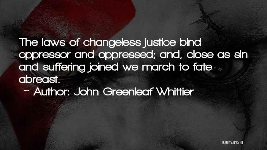 Oppressed Oppressor Quotes By John Greenleaf Whittier