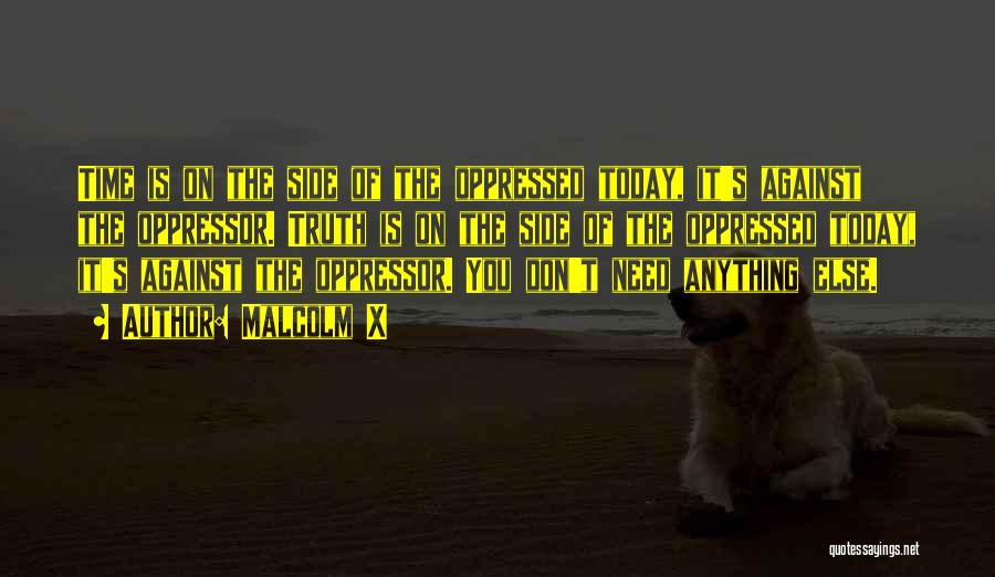 Oppressed Oppressor Quotes By Malcolm X