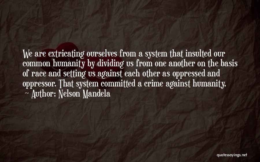 Oppressed Oppressor Quotes By Nelson Mandela