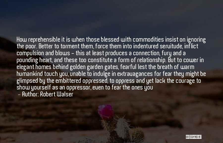 Oppressed Oppressor Quotes By Robert Walser