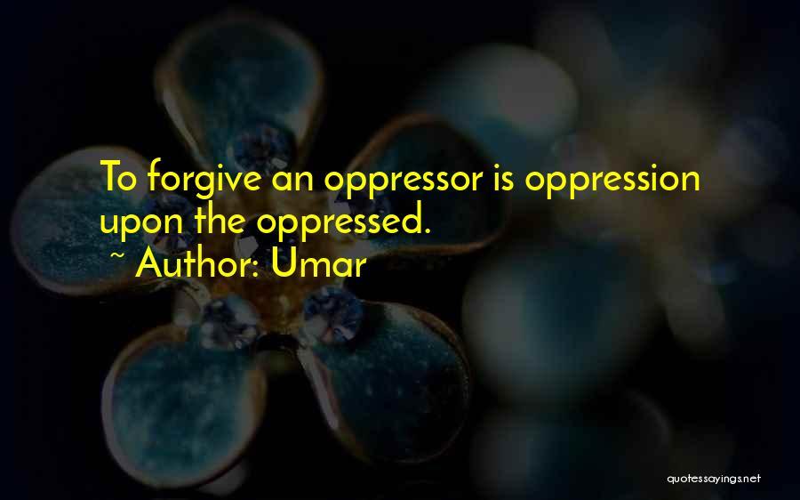 Oppressed Oppressor Quotes By Umar