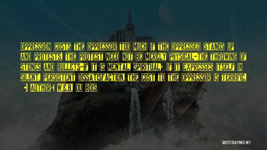 Oppressed Oppressor Quotes By W.E.B. Du Bois