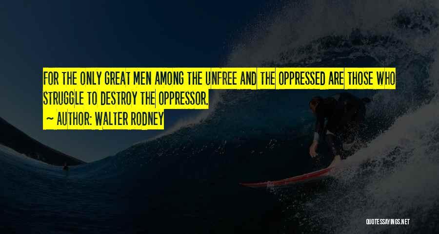 Oppressed Oppressor Quotes By Walter Rodney