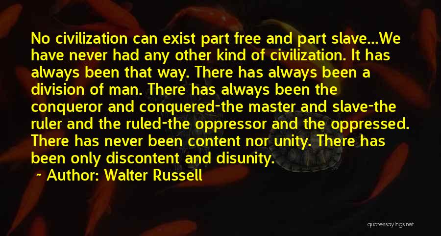 Oppressed Oppressor Quotes By Walter Russell