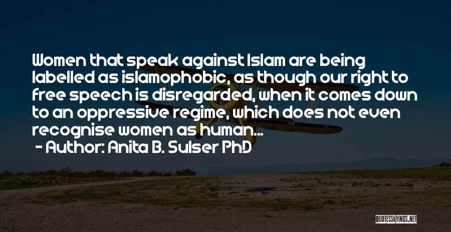 Oppression In Islam Quotes By Anita B. Sulser PhD