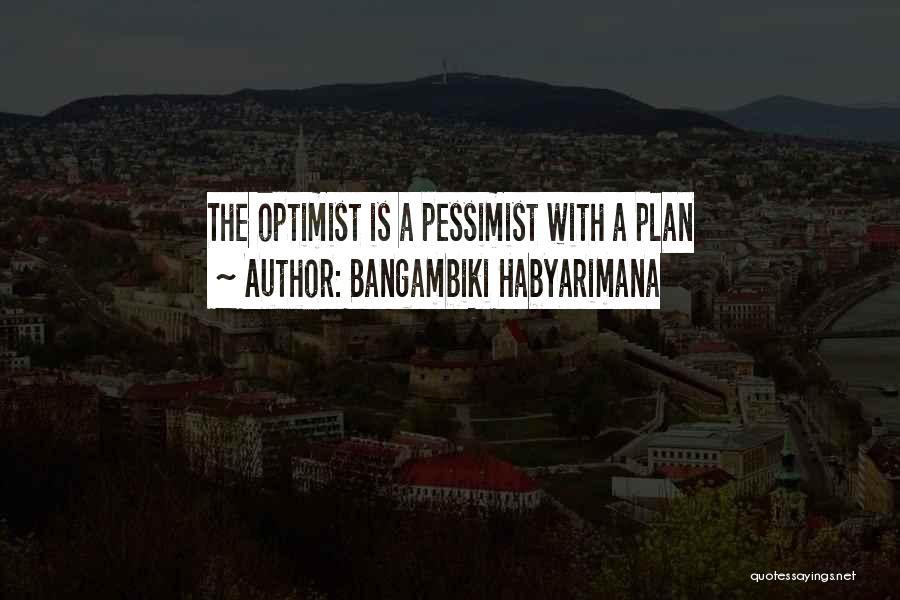 Optimistic Future Quotes By Bangambiki Habyarimana