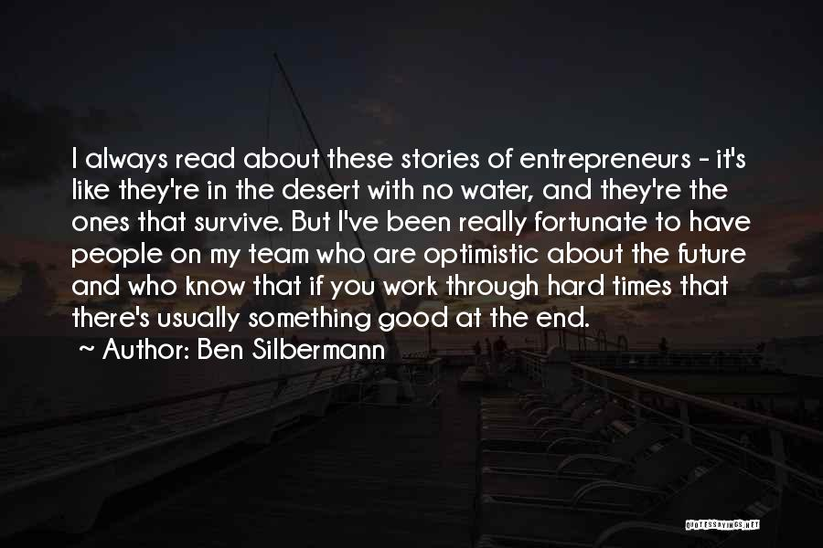Optimistic Future Quotes By Ben Silbermann
