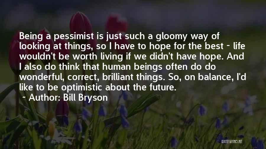 Optimistic Future Quotes By Bill Bryson