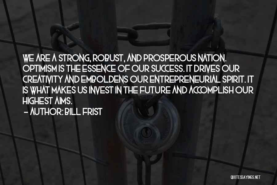 Optimistic Future Quotes By Bill Frist