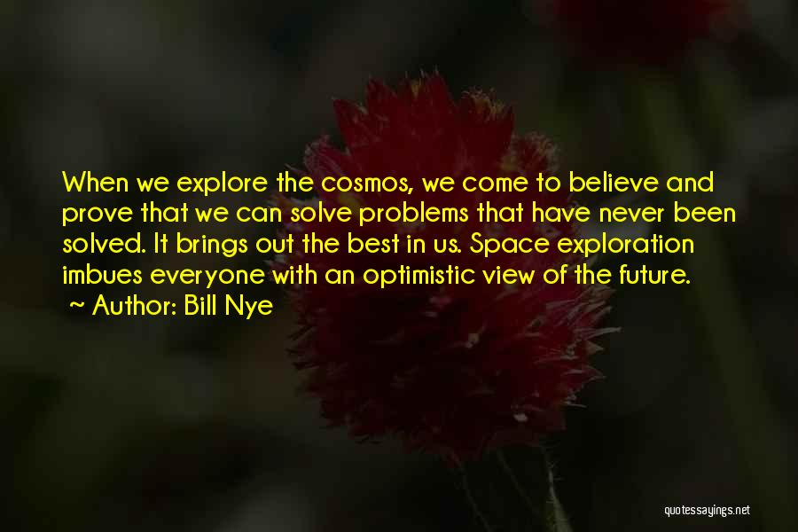 Optimistic Future Quotes By Bill Nye