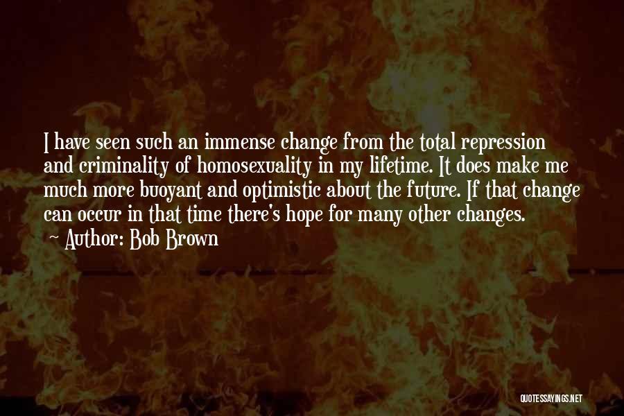 Optimistic Future Quotes By Bob Brown