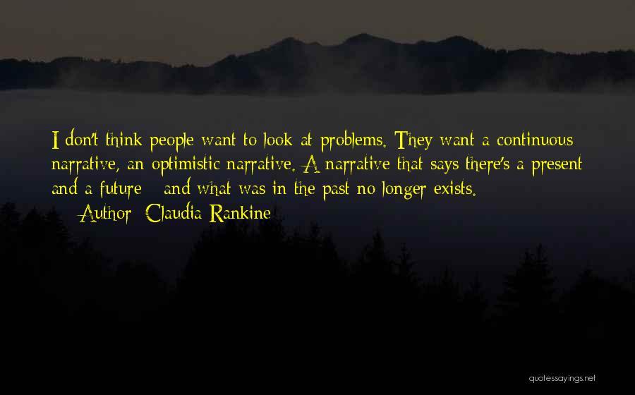 Optimistic Future Quotes By Claudia Rankine