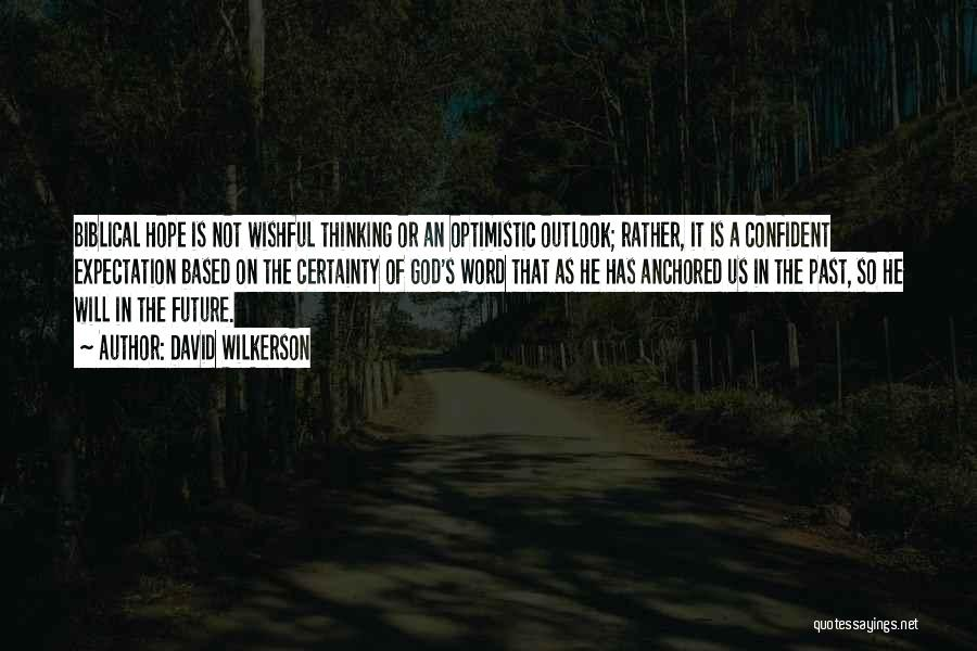 Optimistic Future Quotes By David Wilkerson
