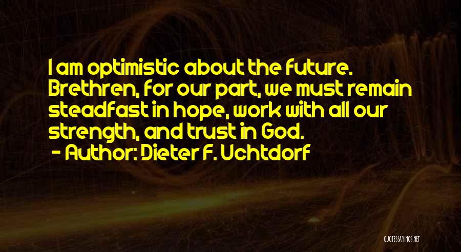 Optimistic Future Quotes By Dieter F. Uchtdorf