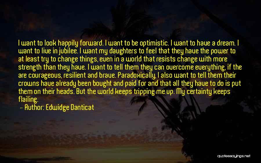 Optimistic Future Quotes By Edwidge Danticat