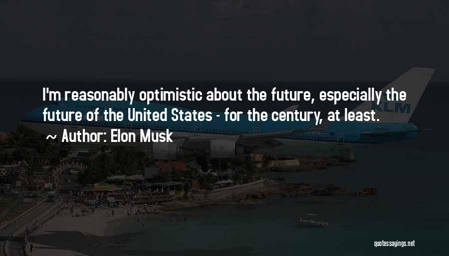 Optimistic Future Quotes By Elon Musk